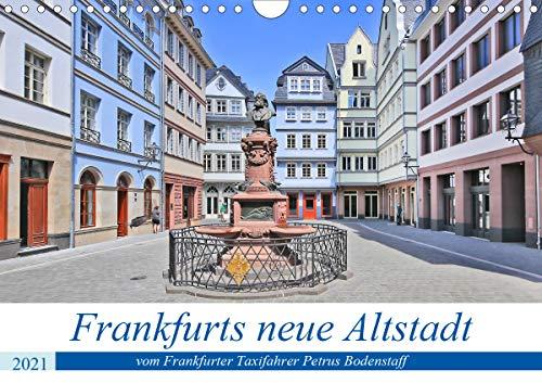 Frankfurts neue Altstadt vom Frankfurter Taxifahrer Petrus Bodenstaff (Wandkalender 2021 DIN A4 quer)