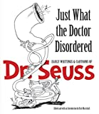 Just What the Doctor Disordered: Early Writings and Cartoons of Dr. Seuss (Dover Fine Art, History of Art)