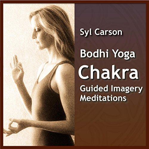 Bodhi Yoga Chakra Guided Imagery Meditations