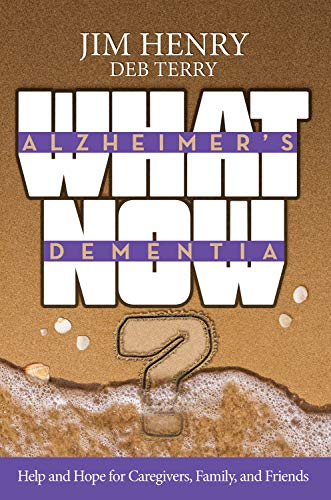 Alzheimer's. Dementia What Now?: Help and Hope for Caregivers, Family, and Friends (English Edition)