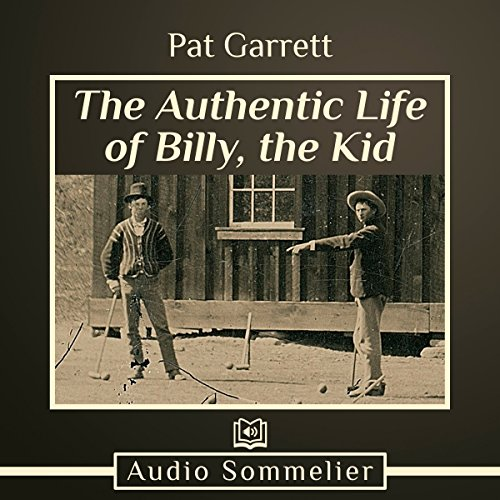 The Authentic Life of Billy, the Kid audiobook cover art