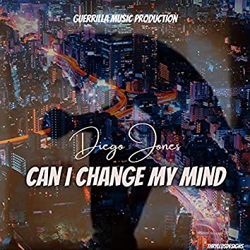 CAN I CHANGE MY MIND