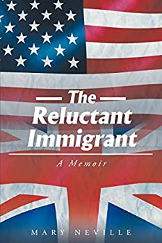 The Reluctant Immigrant: A Memoir 1634177622 Book Cover