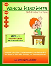 Abacus Mind Math Instruction Book Level 1: Step by Step Guide to Excel at Mind Math with Soroban, a Japanese Abacus (Volume 1)