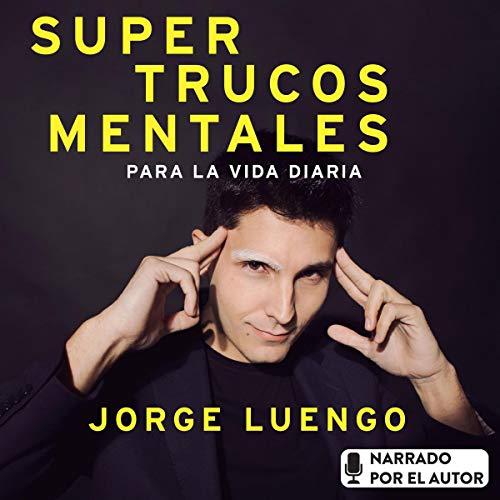 Supertrucos mentales para la vida diaria Audiobook By Jorge Luengo cover art