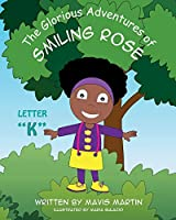"""The Glorious Adventures of Smiling Rose Letter """"K"""" (The Glorious Adventures of Smiling Rose Spelling Books)"""