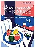 Balade gourmande en France. Les meilleures recettes de nos régions