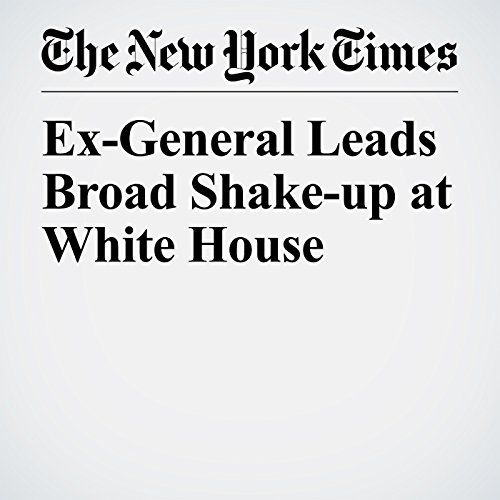 Ex-General Leads Broad Shake-up at White House copertina