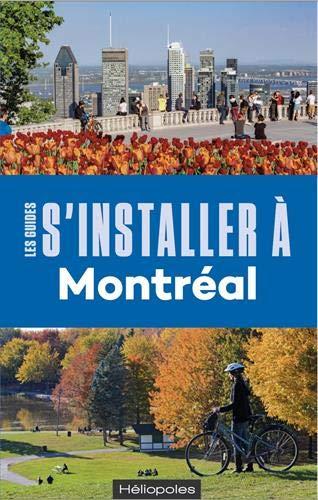 S'installer à Montréal - 5e édition: L'ancienne édition est...