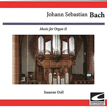 Johann Sebastian Bach: Music for Organ II