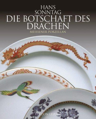 Die Botschaft des Drachen: Ostasiatische Glückssymbole auf Meissener Porzellan