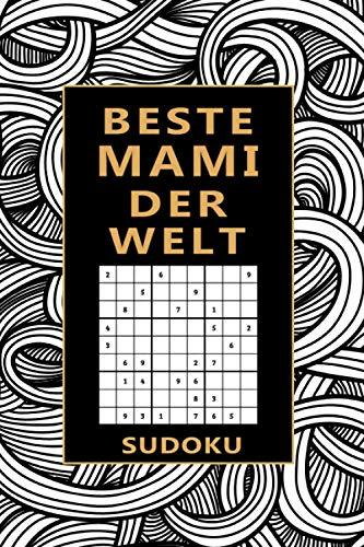 Beste Mami Der Welt - Sudoku: Spannendes Sudoku Rätselbuch I 300 Rätsel inkl. Lösungen & Anleitung I Schönes Geschenk zu Weihnachten, Geburtstag oder Muttertag