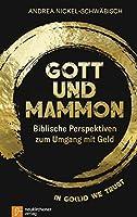 Gott und Mammon: Biblische Perspektiven zum Umgang mit Geld - In go(l)d we trust
