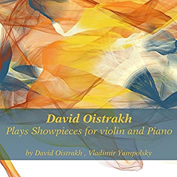David Oistrakh Plays Showpieces for Violin and Piano