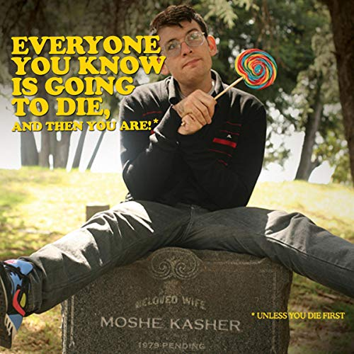 Everyone You Know Is Going to Die, and Then You Are! cover art