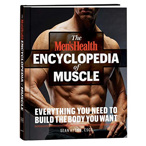 Compare Textbook Prices for The Men's Health Encyclopedia of Muscle: Everything You Need to Know to Build the Body You Want  ISBN 9781635652680 by Sean Hyson, CSCS