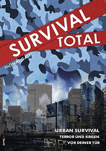 Survival Total (Bd. 2): Urban Survival – Terror und Krisen vor deiner Tür