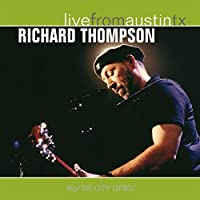 Live From Austin TX by Richard Thompson (2005-05-09)