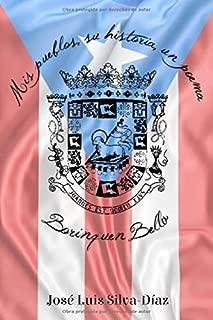 Mis pueblos, su historia, un poema: Borinquen Bella (Spanish Edition)
