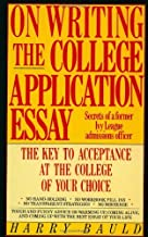 On Writing the College Application Essay: Secrets of a Former Ivy League Admissions Officer by Harry Bauld (31-Aug-1987) Paperback