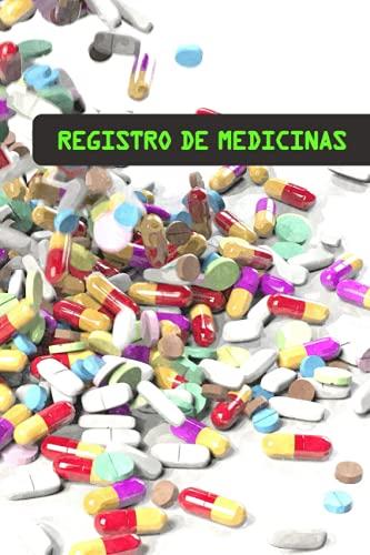 REGISTRO DE MEDICINAS: LLEVA UN CONTROL DE LA CADUCIDAD DE TUS MEDICAMENTOS, TIEMPO QUE LLEVAN ABIERTAS, DOSIS E INDICACIONES | INCLUYE CALENDARIO | REGALO PRÁCTICO.