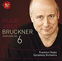 Bruckner: Symphony No.6 by Paavo Jarvi (2015-02-04)