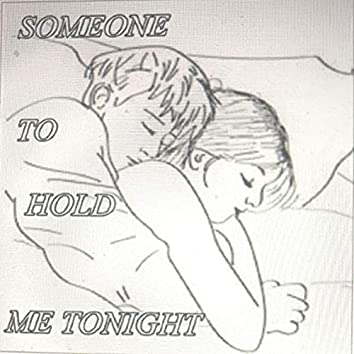 Someone to Hold Me Tonight