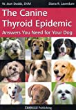 The Canine Thyroid Epidemic Answers You Need For Your Dog thyroid Oct, 2020