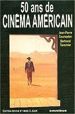 50 ans de cinéma américain de Jean-Pierre Coursodon