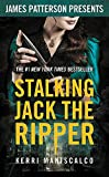 Stalking Jack the Ripper: James Patterson Presents - Kerri Maniscalco
