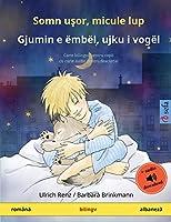 Somn uşor, micule lup - Gjumin e ëmbël, ujku i vogël (română - albaneză): Carte bilingvă pentru copii cu carte audio pentru descărcat (Sefa Picture Books in Two Languages)