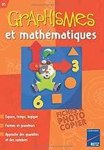 Graphismes et mathématiques PS - Espace, temps, logique, formes et grandeurs, approche des quantités et des nombres de Nicole Herr