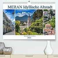 MERAN Idyllische Altstadt (Premium, hochwertiger DIN A2 Wandkalender 2022, Kunstdruck in Hochglanz): Kurstadt in einer malerischen Umgebung (Monatskalender, 14 Seiten )