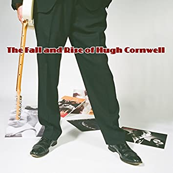 The Fall and Rise of Hugh Cornwell