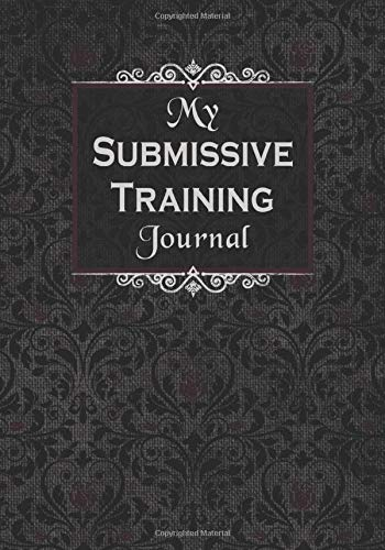 Image OfMy Submissive Training Journal: 4 Week Guided Diary Through Your BDSM Sub Training
