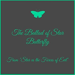 The Ballad of Star Butterfly (From