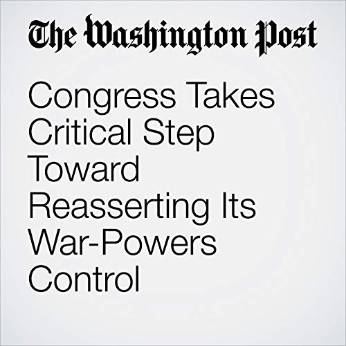 Congress Takes Critical Step Toward Reasserting Its War-Powers Control audiobook cover art