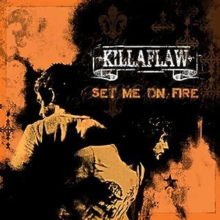 Best killaflaw set me on fire Reviews