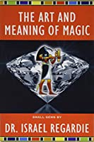 The Art and Meaning of Magic (Small Gems)
