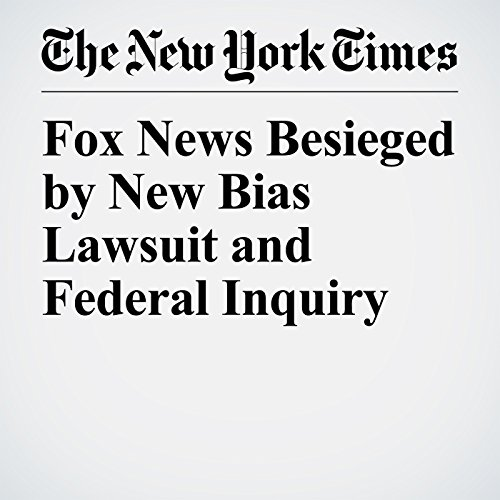 Fox News Besieged by New Bias Lawsuit and Federal Inquiry copertina