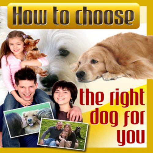 How to Choose the Right Dog for You audiobook cover art