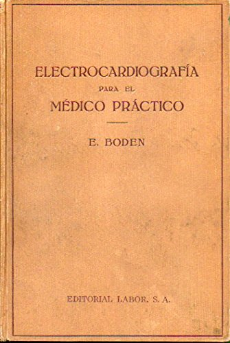 ELECTROCARDIOGRAFÍA PARA EL MÉDICO PRÁCTICO. Con 91 ilustraciones en blanco y negro. Dedicatorias de anterior propietario.