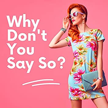 Why Don't You Say So?: Music to Express Your Feelings, Emotional Music