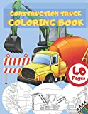 Construction Truck Coloring Book: Activity Book for Kids and Toddlers with Vehicles Including Excavators , Cement Truck , Dump Truck , Cranes Truck , Steam Roller, Workers and More !