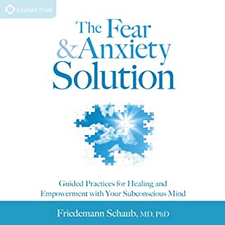The Fear and Anxiety Solution     Guided Practices for Healing and Empowerment with Your Subconscious Mind              By:                                                                                                                                 MD Friedemann Schaub                               Narrated by:                                                                                                                                 Friedemann Schaub                      Length: 4 hrs and 34 mins     6 ratings     Overall 4.7