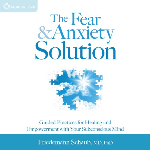 The Fear and Anxiety Solution audiobook cover art