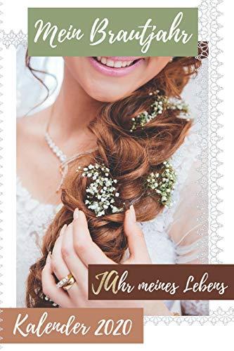 Mein Brautjahr Kalender 2020: JAhr meines Lebens - Dein Taschenkalender für die Verlobte zur Verlobung mit schlichten Wochen- und Monatsübersichten 1 ... Geschenkidee (Braut in spe, Band 1)