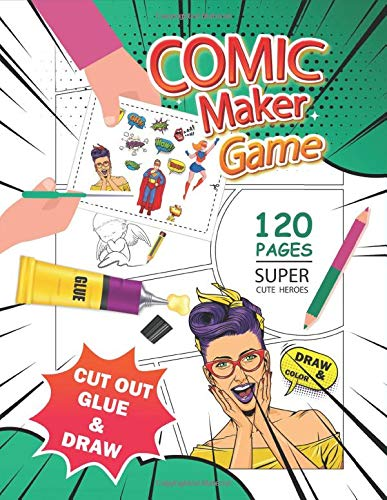 Comic Maker Game (Cut out, Glue, Draw & color) 120 pages - Super Cute Heroes: Scissors Skill, Sticker, Sketchbook creator cartoon strip 6 8 Panels ... kids girls boys 4-8 ages 9-12 to write story