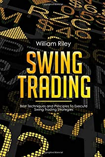 Swing Trading: Best Techniques and Principles To Execute Swing Trading Strategies