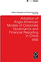 Adoption of Anglo-American models of corporate governance and financial reporting in China (Studies in Managerial and Financial Accounting Book 29)